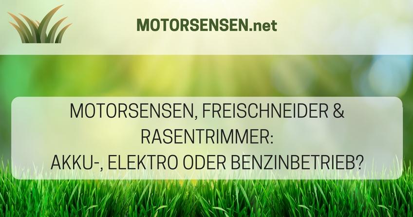Motorsensen, Freischneider & Rasentrimmer Akku-, Elektro oder Benzinbetrieb